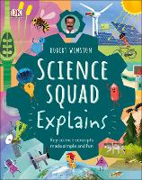 Robert Winston Science Squad Explains: Key science concepts made simple and fun (Hardback)