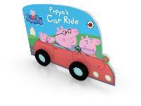 Peppa Pig: Peppa's Car Ride - Peppa Pig (Board book)