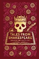 Tales from Shakespeare: Puffin Clothbound Classics - Puffin Clothbound Classics (Hardback)