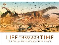 Life Through Time: The 700-Million-Year Story of Life on Earth (Hardback)