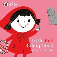 Little Pop-Ups: Little Red Riding Hood: A Book of Colours (Board book)
