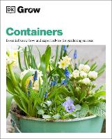 Grow Containers: Essential Know-how and Expert Advice for Gardening Success (Paperback)
