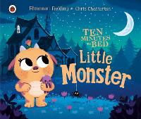Ten Minutes to Bed: Little Monster - Ten Minutes to Bed (Board book)