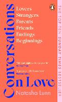 Conversations on Love: with Philippa Perry, Dolly Alderton, Roxane Gay, Stephen Grosz, Esther Perel, and many more (Paperback)