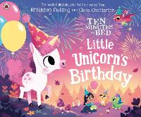 Ten Minutes to Bed: Little Unicorn's Birthday - Ten Minutes to Bed (Paperback)