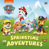 Paw Patrol: Springtime Adventures - Paw Patrol (Paperback)