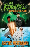 The Renegades Arctic Meltdown: Defenders of the Planet (Paperback)