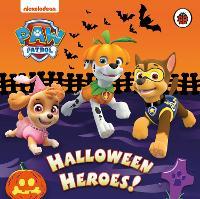 Paw Patrol: Halloween Heroes - Paw Patrol (Board book)