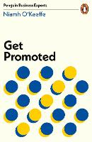 Get Promoted - Penguin Business Experts Series (Paperback)
