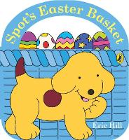 Spot's Easter Basket (Board book)