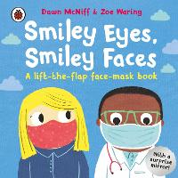 Smiley Eyes, Smiley Faces: A lift-the-flap face-mask book (Board book)