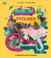 Evolved: An Illustrated Guide to Evolution (Hardback)
