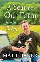 A Year on Our Farm: How the Countryside Made Me (Hardback)