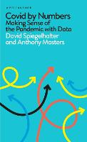Covid By Numbers: Making Sense of the Pandemic with Data - Pelican Books (Hardback)