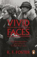 Vivid Faces: The Revolutionary Generation in Ireland, 1890-1923 (Paperback)