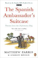 The Spanish Ambassador's Suitcase: Stories from the Diplomatic Bag (Paperback)