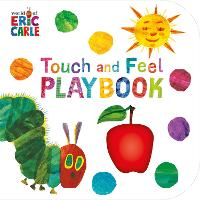 The Very Hungry Caterpillar: Touch and Feel Playbook: Eric Carle - The Very Hungry Caterpillar (Board book)