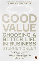 Good Value: Choosing a Better Life in Business (Paperback)