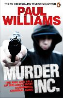Murder Inc.: The Rise and Fall of Ireland's Most Dangerous Criminal Gang (Paperback)