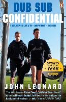 Dub Sub Confidential: A Goalkeeper's Life with - and without - the Dubs (Paperback)