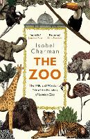 The Zoo: The Wild and Wonderful Tale of the Founding of London Zoo (Paperback)