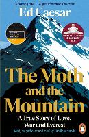 The Moth and the Mountain: A True Story of Love, War and Everest (Paperback)