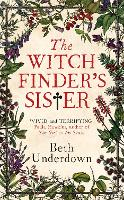 The Witchfinder's Sister: The captivating Richard & Judy Book Club historical thriller 2018 (Hardback)