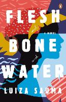 Flesh and Bone and Water (Paperback)