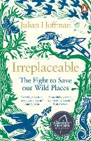 Irreplaceable: The fight to save our wild places (Paperback)