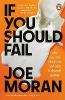 If You Should Fail: Why Success Eludes Us and Why It Doesn't Matter (Paperback)