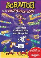 Scratch with Ready-Steady-Code: The Basics of Scratch for Everybody of All Ages (Paperback)