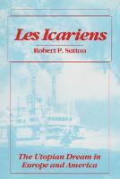 Les Icariens: THE UTOPIAN DREAM IN EUROPE AND AMERICA - Statue of Liberty Ellis Island (Hardback)