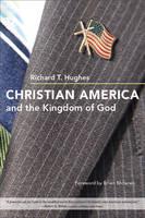 Christian America and the Kingdom of God (Hardback)