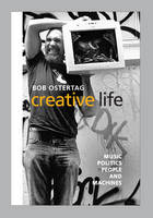 Creative Life: Music, Politics, People, and Machines (Hardback)