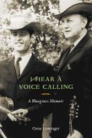 I Hear a Voice Calling: A Bluegrass Memoir (Hardback)