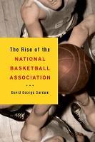 The Rise of the National Basketball Association (Hardback)