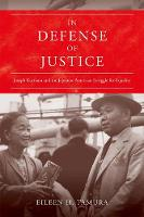 In Defense of Justice: Joseph Kurihara and the Japanese American Struggle for Equality - Asian American Experience (Hardback)