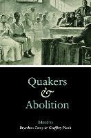 Quakers and Abolition (Hardback)