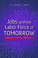Jobs and the Labor Force of Tomorrow: Migration, Training, Education - The Urban Agenda (Hardback)