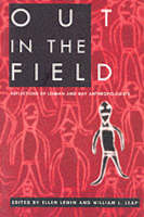 Out in the Field: Reflections of Lesbian and Gay Anthropologists (Paperback)