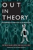 Out in Theory: The Emergence of Lesbian and Gay Anthropology (Paperback)