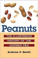 Peanuts: The Illustrious History of the Goober Pea - The Food Series (Paperback)