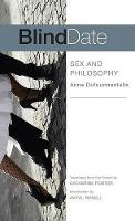 Blind Date: Sex and Philosophy (Paperback)