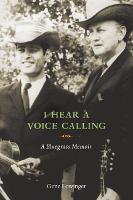 I Hear a Voice Calling: A Bluegrass Memoir (Paperback)