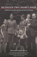 Between Two Homelands: Letters across the Borders of Nazi Germany (Paperback)