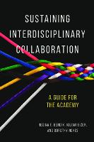 Sustaining Interdisciplinary Collaboration: A Guide for the Academy (Paperback)