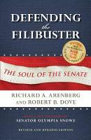 Defending the Filibuster, Revised and Updated Edition: The Soul of the Senate (Hardback)