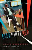 Blue White Red: A Novel - Global African Voices (Paperback)