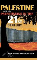 Palestine and the Palestinians in the 21st Century (Hardback)