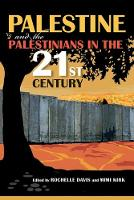 Palestine and the Palestinians in the 21st Century (Paperback)